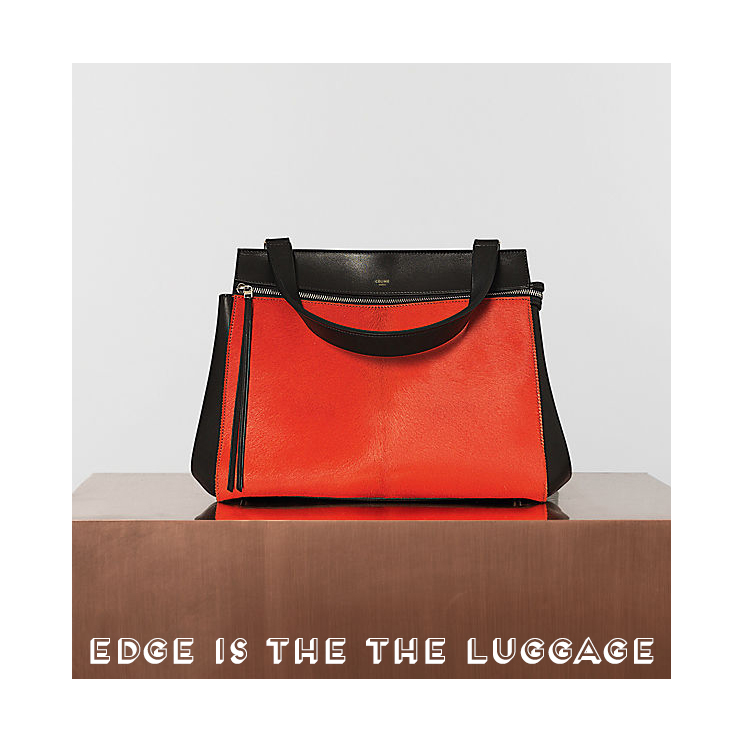 Edge by Celine