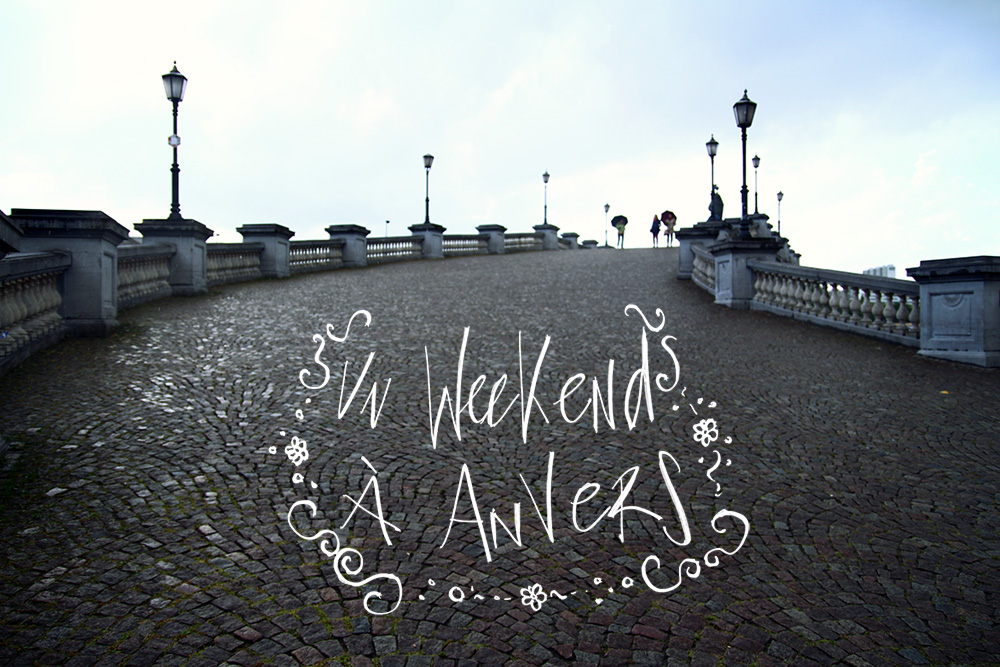 Un weekend à Antwerpen (Anvers) #1