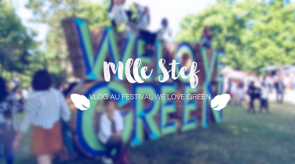 VLOG : Le festival We Love Green avec Kiehl's