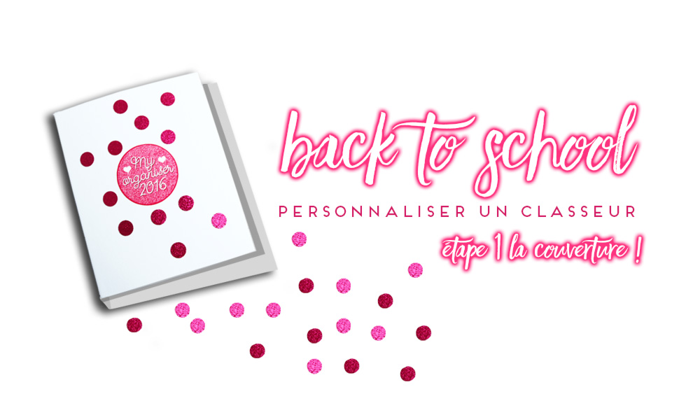 Back to School : DIY – personnaliser son classeur ! – étape 1 la couverture